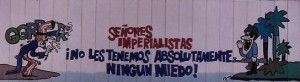 "Translation: ""Mr Imperialists we are absolutely not afraid of you"" By Jocy Medina"